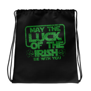 May The Luck Of The Irish Be With You Drawstring bag