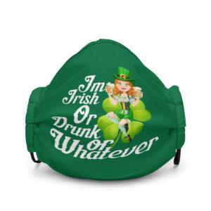 I'm Irish Or Drunk Or Whatever Premium face mask