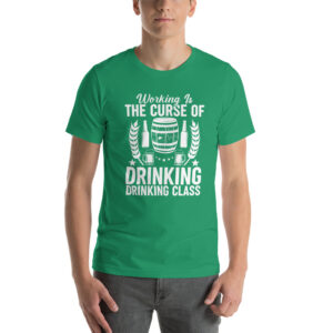 Working is Curse of Drinking Class Short-Sleeve Unisex T-Shirt
