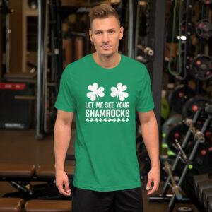 Let Me See Your Shamrocks Short-Sleeve Unisex T-Shirt