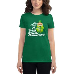 I'm Irish Or Drunk Or Whatever Women's short sleeve t-shirt