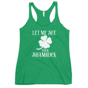 Let Me See Your Shamrock Women's Racerback Tank