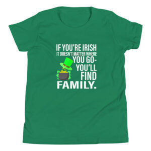 If You Are Irish You'll Find Family Youth Short Sleeve T-Shirt