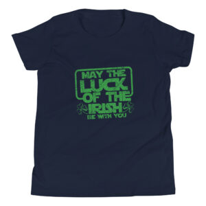 May The Luck Of The Irish Be With You Youth Short Sleeve T-Shirt